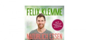 Felix Klemme: Natürlich essen